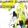 Duran Duran - Sunrise (Reach Up For The)
