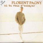 Florent Pagny - Si tu veux m'essayer