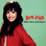 Demi Lovato - That's How You Know