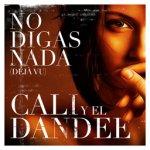 Cali y El Dandee - No digas nada (Déjà vu)