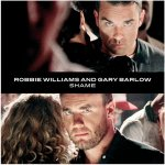 Robbie Williams & Gary Barlow - Shame