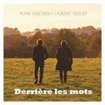 Alain Souchon et Laurent Voulzy - Derrière les mots