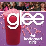 Glee - Fat Bottomed Girls