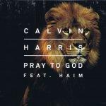 Calvin Harris feat. HAIM - Pray To God