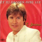 C.Jérôme - Et tu danses avec lui
