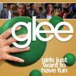 Glee - Girls Just Wanna Have Fun