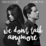 Charlie Puth & Selena Gomez - We don't talk anymore