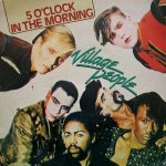 Village People - 5 O'Clock in the morning