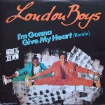 London Boys - I'm gonna give my heart (12 inch)