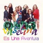 Onda Vaselina - Es una aventura