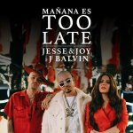 Jesse & Joy and J Balvin - Mañana es Too Late