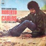 Roberto Carlos - Yo te amo, te amo, te amo
