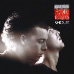 Tears For Fears - Shout