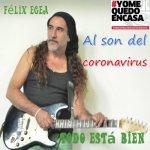 Félix Egea - Al son del coronavirus