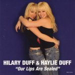 Hilary Duff & Haylie Duff - Our Lips Are Sealed