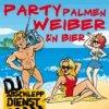 DJ Abschleppdienst - Party, Palmen, Weiber und'n Bier
