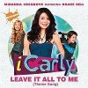 Miranda Cosgrove - Leave It All To Me