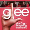 Glee - Don't Go Breaking My Heart