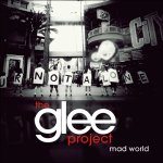 The Glee Project - Mad World