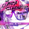 Cobra Starship feat. Sabi - You Make Me Feel