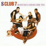 S Club 7 - Never had a dream come true