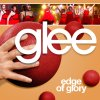 Glee - Edge Of Glory